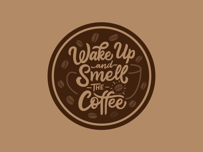 Wake Up and Smell the Coffee hand lettering lettering typography illustration coffee