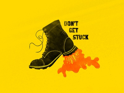 Don't Get Stuck inspired stuck illustration boot