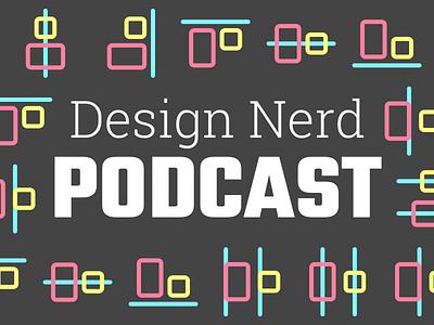 Design Nerd Podcast
