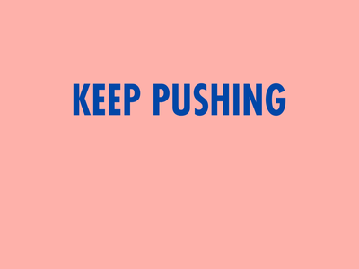 Keep Pushing design animated text motion graphic motion motion design color palette vector typography visual design graphic design
