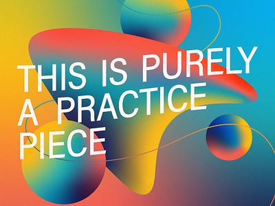 Purely a Practice Piece design