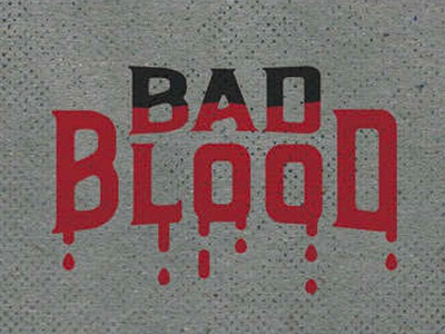 Bad Blood / Sermon Series