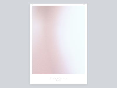 T R A N Q U I L I T Y – 1/7 abstract art abstract minimalism minimal graphic  design graphicdesign visual art artwork art design photography poster design poster art posters poster