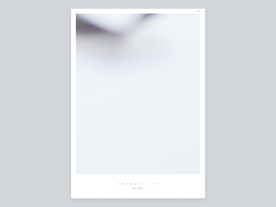 T R A N Q U I L I T Y – 4/7 photography artwork visual art visual design graphicdesign graphic design graphic poster design poster art poster