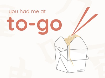 you had me at to-go take-out illustration noodles asian food to-go chinese food