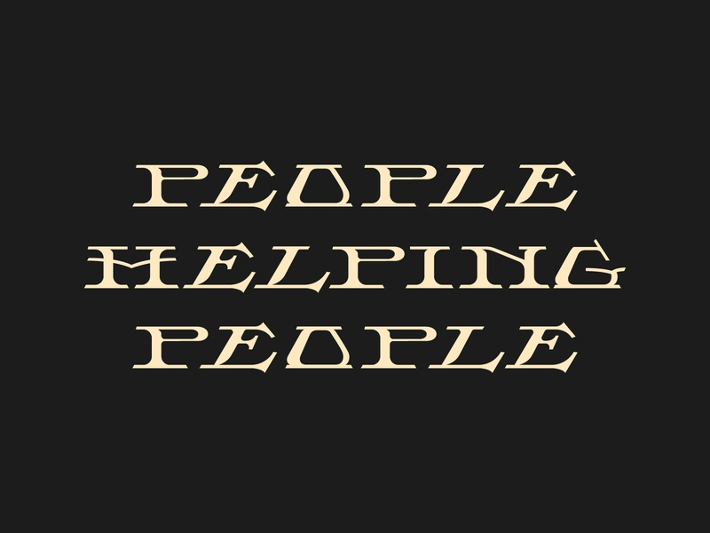 People Helping People italic lettering font serif typography type helping help people