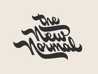 The New Normal back slant ligature type lettering script lettering script workfromhome new normal