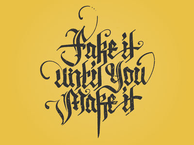 Fake It until you Make it - ver.2
