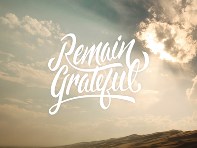 Remain Grateful