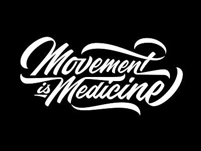 Movement is Medicine Lettering movement hand lettering logo hand lettering lettering illustration ligature typography script type