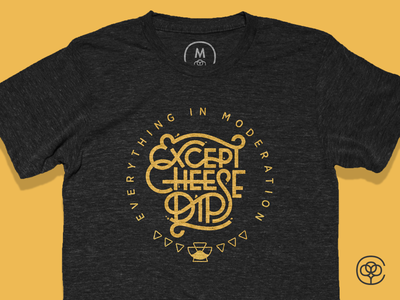 Everything in Moderation... moderation cheese dip queso yellow black type typography ligature badge cotton bureau