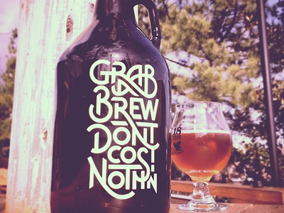 Grab a Brew - Growler Design beer growler type typography ligature quote white script