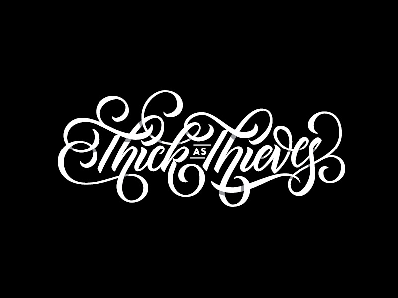 Thick as Thieves thick thieves type typography script brush ligature shadow white black