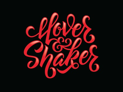 Mover & Shaker