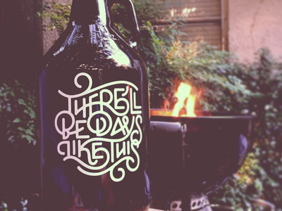 Days Like This Growler lyric quote doodle beer growler line script ligatures typography type days