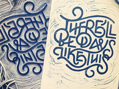Days Like This Block Print lyric quote doodle line ligatures typography type linoleum block print days