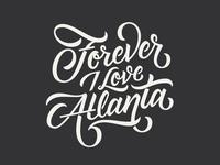 Forever I Love Atlanta script hand lettered lettering hand drawn lyric quote typography type love atlanta forever