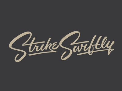 Strike Swiftly ligatures army quote chromography script typography type swiftly strike