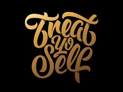 Treat Yo Self shadows typography ligatures brush pen gold script type self yo treat