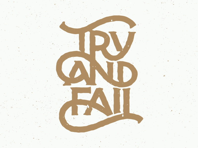 Try and Fail serif texture f t ligatures typography type fail try
