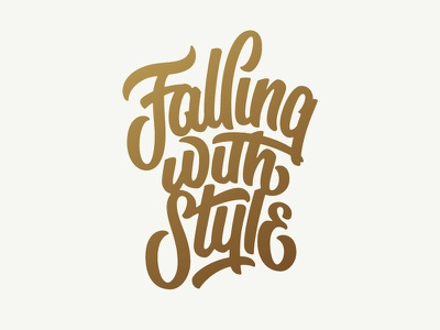 Falling with Style gold bold brush pen ligatures script typography type style falling