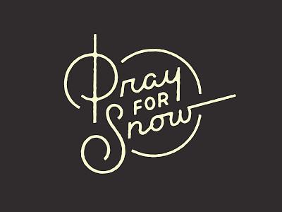 Pray for Snow moonlike ligature yellow black typography type badge snow pray