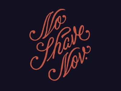 No Shave November flow pink typography script type november shave no
