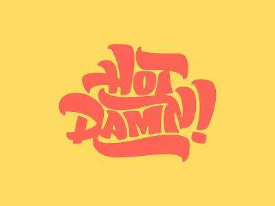Hot Damn! handlettering lettering ligature yellow typography type damn hot