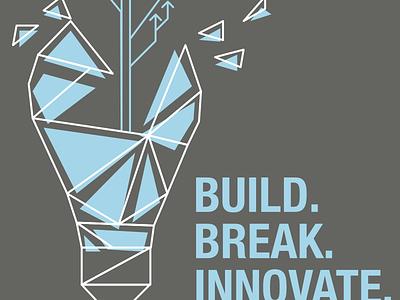 Build. Break. Innovate. innovate break build design startup t-shirt light bulb