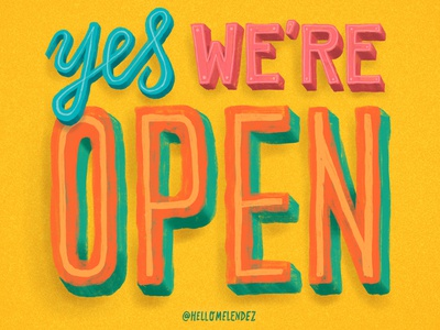 Yes We're Open handmade typography handlettering lettering sign open yes illustration type