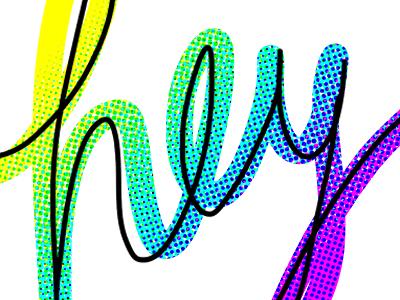 Hey gradient pixies handwriting lettering cursive halftone rainbow photoshop doodle type hello hey