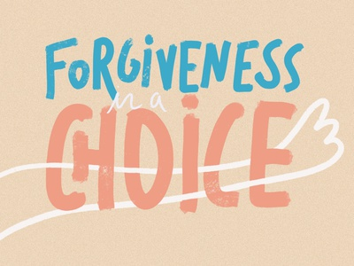 Forgiveness is a choice procreate lettering illustration