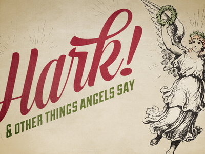 Hark! & Other Things Angels Say