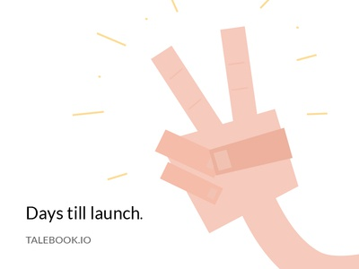 2 days till launch. talebook ux design process ux tools research framework illustration