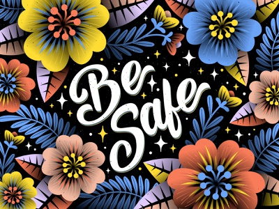 Be Safe - Lettering vector leaves texture sparks illustration gradient flat typography lettering flowers floral figmadesign figma