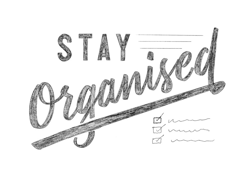 Stay Organised Sketch ipad procreate hand-rendered script illustration handrendered design calligraphy quote vintage pencil typography sketch type lettering