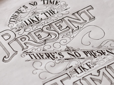 No time like the present - lettering sketch time present sketch lettering hand-rendered type typography custom vintage design quote pen