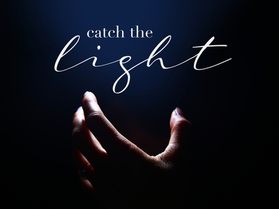 catch the light typograhpy flash photography light quote lettering