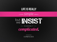 Life is really simple...