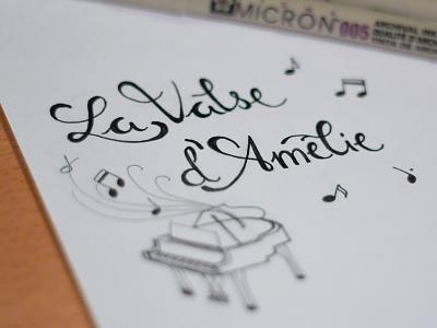 La Valse d'Amélie hand lettering type pen typography calligraphy