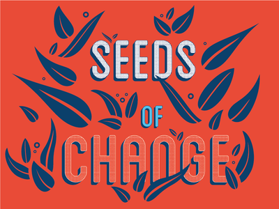 Seeds Of Change flower leaf leaves modern retro typography blue red change poster seed