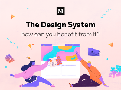 Design System • Medium article atomic design ux ui collaboration experience illustration blogpost typography styleguide product design design system medium article