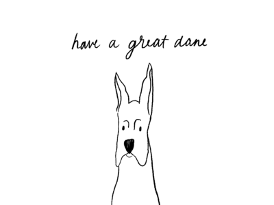 Have a great dane