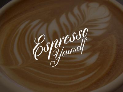Espresso Yourself coffee latte espresso quotable cyllburn