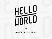 Hello World —Coffee