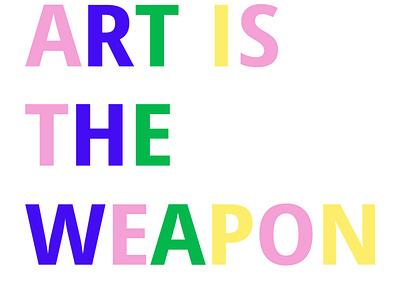 Art is the weapon typography colors adobe illustrator art illustration flat