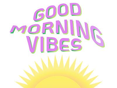 Good morning vibe typogaphy illustrator good adobe illustrator flat illustration