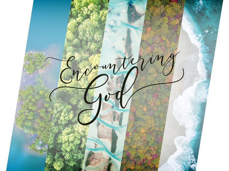 Encountering God - Final Design nature script service unsplash church jesus sermon art