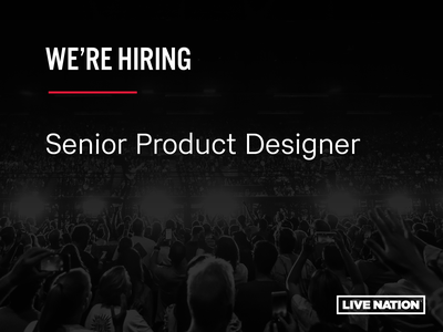 We're Hiring concerts live music music ux ui product designer product design hiring red black live nation