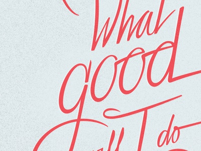 What good will I do today? lettering typography tshirt cottonbureau